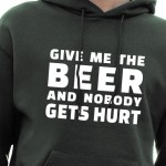Give me the beer ... | Felpa