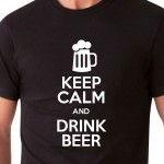 KEEP CALM AND DRINK BEER | T-shirt