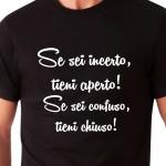 Se sei incerto, tieni aperto! Se sei... | T-shirt
