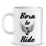 Born to ride 2- Mug