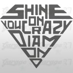 Shine on You crazy diamond | Sticker sagomato da 12 cm