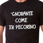 'GNORANTE COME ER PECORINO | T-shirt