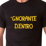 'GNORANTE DENTRO | T-shirt
