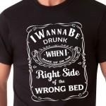 I Wanna Be Drunk...| T-shirt