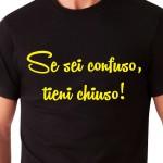 Se sei confuso, tieni chiuso! | T-shirt