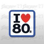 I love 80s  - Sticker plastificato da 10 cm